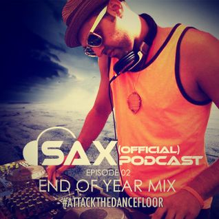 DJ Sax (Official) Podcast: Episode 002 - End Of Year Mix