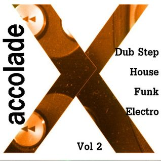 AccoladeX Almost Electro House Dubstep Funk vol 2