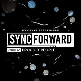 Sync Forward Podcast 057 - Proudly People