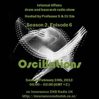 "Internal Affairs radio show - S02E06 (24-02-2013) ""Oscillations"" - Innersence Radio DNB UK"