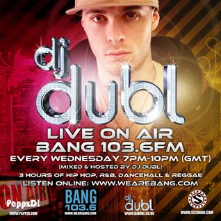 DJ DUBL Presents #NewMusicMixshow on BANG RADIO (08.08.12)