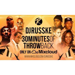 @DJRUSSKE - #30MinutesOfThrowBack