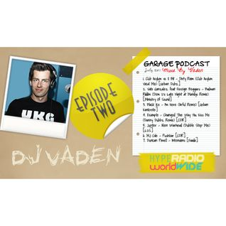Vaden - HypeRadio (UK) Garage podcast