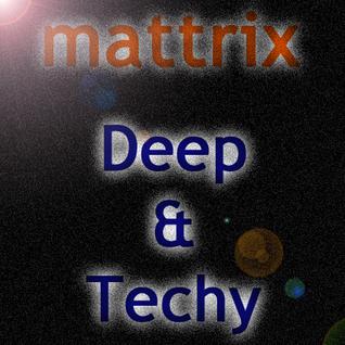 Deep and Techy