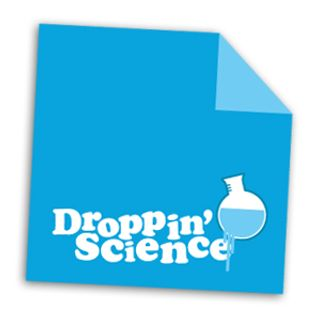 Droppin' Science Show March 2011