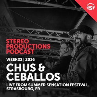 WEEK22_16 Chus & Ceballos Live from Summer Sensation Festival, Strasbourg FR