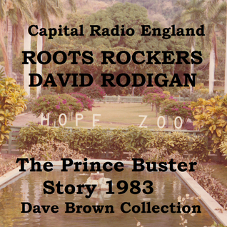 Capital Radio David Rodigan  The Prince Buster Story 1983  (Dave Brown) Collection