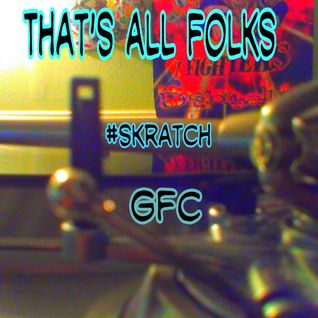 THAT'S ALL FOLKS #GFC