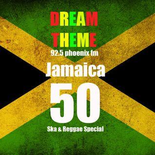"""Dream Theme: """"Jamaica 50"""" Special (Jamaican Ska/Reggae)"""