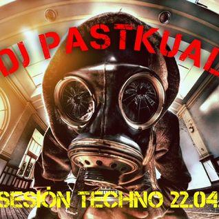 SESION TECHNO DE DJ PASTKUAL 22.04.16