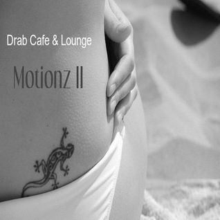 Drab Cafe & Lounge ~ Motionz II