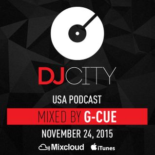 G-Cue - DJcity Podcast - Nov. 24, 2015