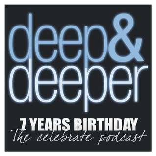 DEEPINSIDE presents DEEP & DEEPER - 7 Years Birthday