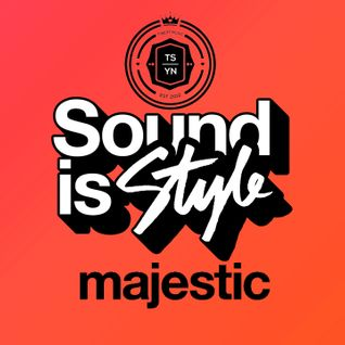 Sound is Style, Majestic Casual & TSYN mix 01