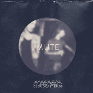 MUTE - Free Pitch Cloudcast Ep.03