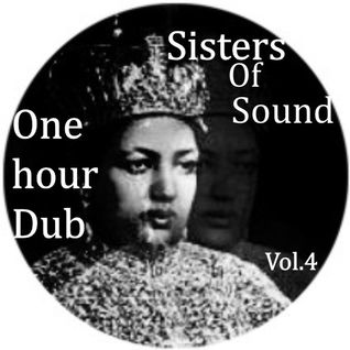 One Hour Dub Vol. 4 Sisters Of Sound.