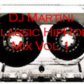 Dj Martini's Classic Hip Hop Mix VOL 1