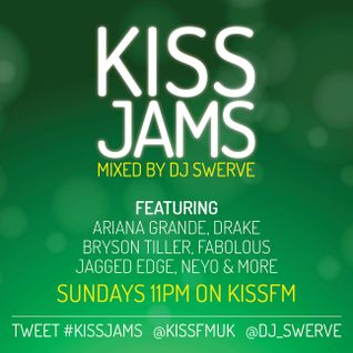 KISS JAMS MIXED BY DJ SWERVE 10 JAN 16