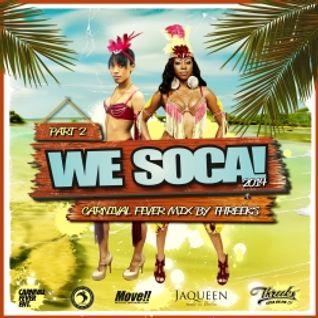 Threeks - We Soca (Carnival Fever Mix Part 2) 2014