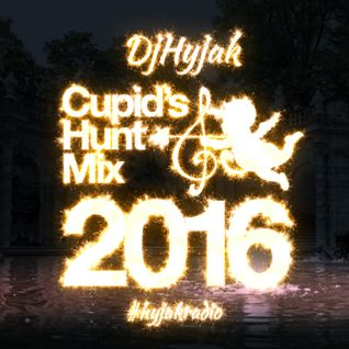 Cupids Hunt 2016 - DjHyjak #hyjakradio