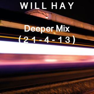 Will Hay - Deeper Mix (21/4/13)