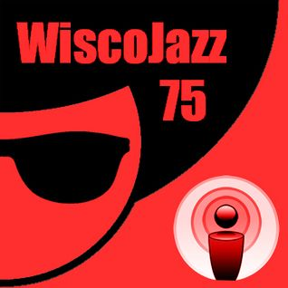 WiscoJazz-Cast -Episode 075