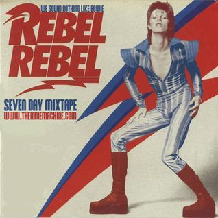 7-Day Mixtape: Vol. 58 - Rebel Rebel