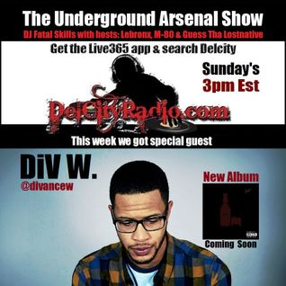 The Underground Arsenal Show with Special Guest DiV W.