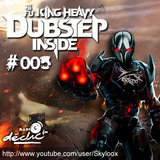 Fu King Heavy Dubstep Inside #005 - Skyloox (Radio Declic FM)