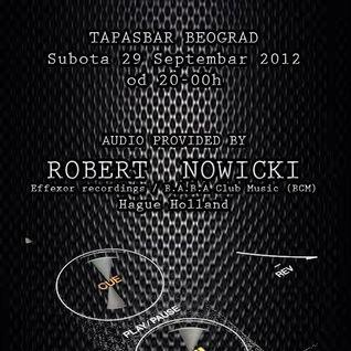 Tapasbar Belgrade presents Robert Nowicki - Live mix recorded on 29.09.2012 (pt 1)