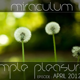 MiraculuM - Simple Pleasures 2012 April