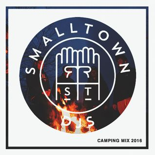 HOOKÉ PRESENTS  |  SMALLTOWN DJS CAMPING MIX