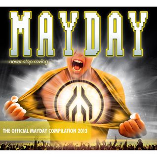 Mayday 2013 - Never Stop Raving (DJ-Mix by PLANET OF VERSIONS) - Part 5: Dismantle An Hydrogen Bomb
