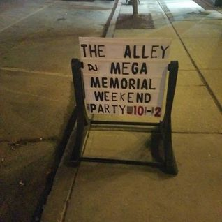 Dj Mega - Memoral day weekend live at Center st Alley