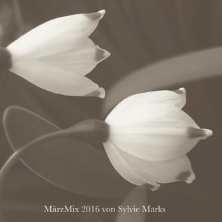 März Mix 2016 von Sylvie Marks