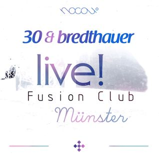 30 & bredthauer live! @ Fusion Club Münster