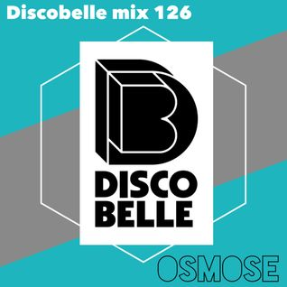 Discobelle Mix 126: OSMOSE All Vinyl All The Time