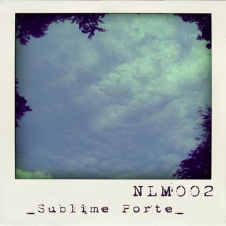 [NLM002] Netlabel-Mix Vol.2 - Sublime Porte