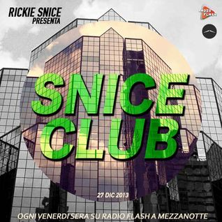 SNICE CLUB // 27/12/2013 // EVERY FRIDAY NIGHT ON RADIO FLASH (SICILY)