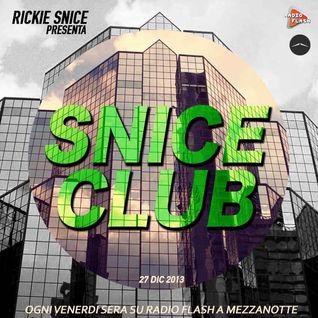 SNICE CLUB // 27/12/2013 // EVERY FRIDAY NIGHT ON RADIO FLASH (SICILY)
