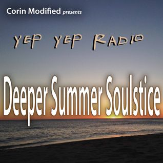 Corin Modified - Yep Yep Radio - Deeper Summer Soulstice