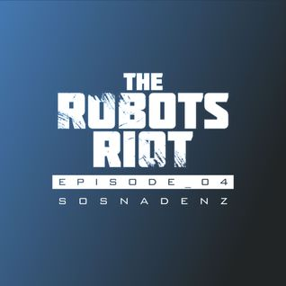 The Robots Riot. Episode 04: Sosnadenz