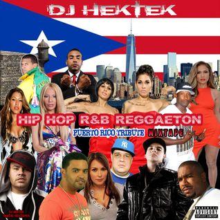 DJ Hektek - Hip Hop R&B Reggaton Puerto Rico Tribute Mixtape