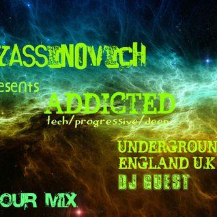 DJ yassinovich presents  addicted @ UNDERGROUND FM (england U.K) DJ guest-