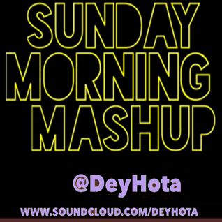 DeyHota - Sunday Morning Mashup