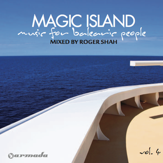 Magic Island, Music for Balearic People, Episode 236, 1st Hour - M.I. Volume 4 Special Edition