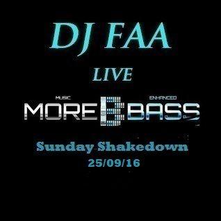 DJ FAA.... LIVE ON MOREBASS.COM ...SUNDAY SHAKEDOWN .... 25/09/16