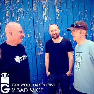 Gottwood Presents 050 - 2 Bad Mice