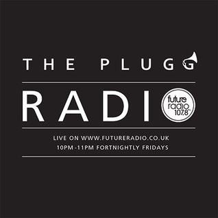 "PLUGG SHOW - FRI 21ST MARCH 2014 - Feat Rad Dad & 12""Nick"
