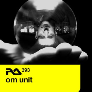 Om Unit (Civil Music, Exit Records, Metalheadz) @ Resident Advisor Podcast 393 (09.12.2013)